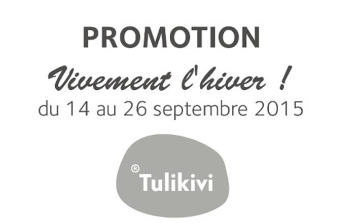 Promotion Tulikivi du 14 au 26 septembre